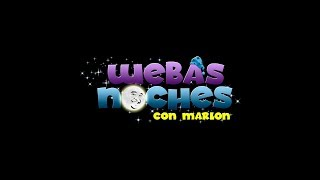 Intro Webas Noches con Marlon