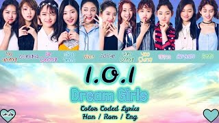 I.O.I (아이오아이) - DREAM GIRLS (드림걸스) [Han|Rom|Eng Color Coded Lyrics] / by yeylo