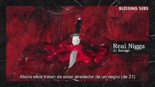 21 Savage & Metro Boomin - Real Nigga (Subtitulada Español)