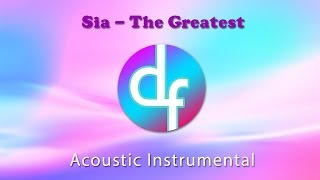 Sia - The Greatest | Acoustic Instrumental | Slower Tempo