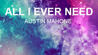 Austin Mahone - All I Ever Need Lyrics