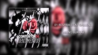 MANO BURRAZ - RESPIRA (FEAT GALLENO)