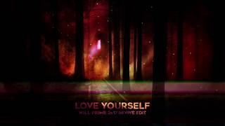 Justin Bieber - Love Yourself [Will Prime 2K17 Revive Edit]
