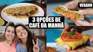 3 OPÇÕES DE CAFÉ DA MANHÃ DELICIOSOS| VEGANO | #03 | TNM Vegg