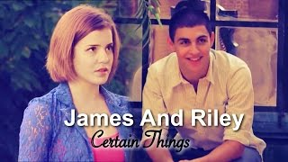 James and Riley ~ Certain Things {The Next Step Jiley}