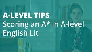 The Top 5 Tips for Scoring an A* in A-level English Literature