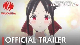 Kaguya-sama: Love is War   Official Trailer [English Subs]