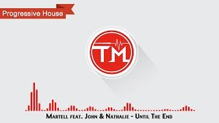 Martell feat. John & Nathalie - Until The End