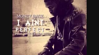 Money Bagz - I Ain't Perfect (Prod. Jethale Beats)
