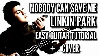 Nobody Can Save Me - Linkin Park Cover  - Easy Guitar Tutorial & Cover By Jhonathan Latest Cover.