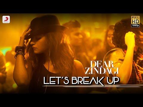 Let's Break Up Lyrics - Dear Zindagi - Vishal Dadlani
