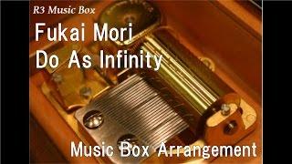 "Fukai Mori/Do As Infinity [Music Box] (Anime ""Inuyasha"" ED)"