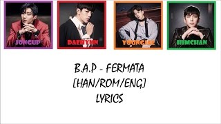 B.A.P - Fermata [HAN/ROM/ENG COLOR CODED LYRICS]