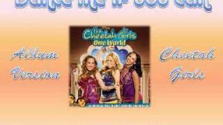 03 Dance Me If  You Can - Cheetah Girls: One World [Full CD Version]