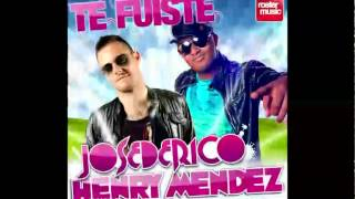 Jose De Rico & Henry Mendez--Te fuiste