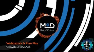 Wubbaduck & Pure Play - CrowdBuster2000