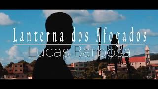Lanterna dos Afogados - Lucas Barbosa (Cover)
