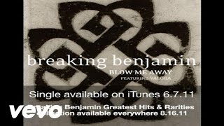 Breaking Benjamin - Blow Me Away (Audio)