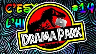 C'est ça l'histoire #14 - Drama park