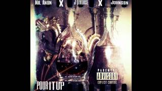 "Mr.Anon - ""Pour it Up"" ft. J Divorse & Johnson"