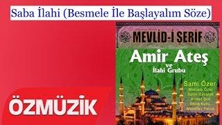 Saba İlahi (Besmele İle Başlayalım Söze) - Amir Ateş ve Sami Özer İlahi Korosu (Official Video)