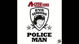 Ahzee Remix - Policeman (Eva Simmons)