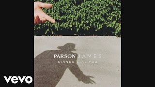Parson James - Sinner Like You (Audio)