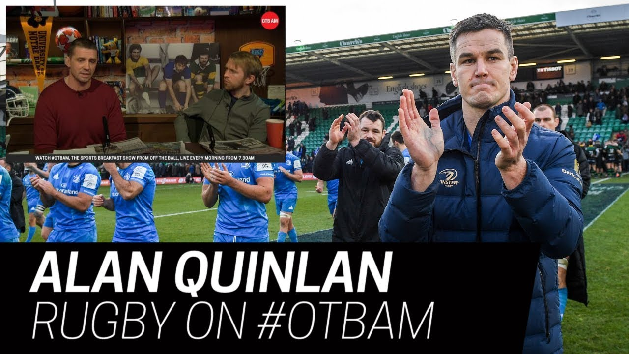 Alan Quinlan: Sexton still #1 | Leinster vs Ireland? | Munster have no excuses! | OTB AM