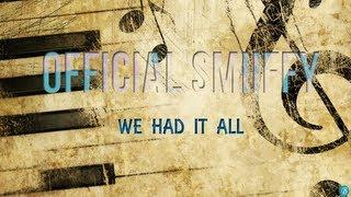 Smiiffy We Had It All With Lyrics! (Prod. Valeboy)