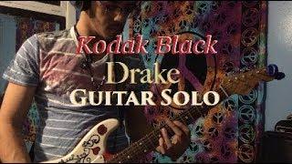 Kodak Black - Testimony X Drake - Marvin's Room (Guitar Solo Cover)