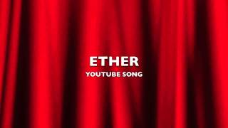 Ether | YouTube Song-Music