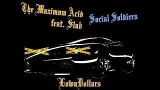 THE MAXIMUM ACID - SOCIAL SOLDIERS FEAT. SLUB