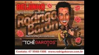 Beijinho - Rodrigo Baron (part) Tchê Garotos