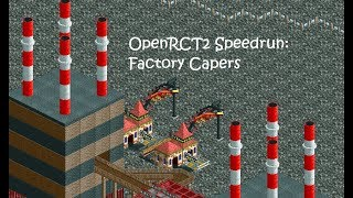 OpenRCT2 Speedrun: Factory Capers in 2m 21s