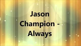 Jason Champion - Always