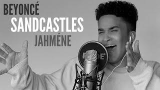 Beyonce - Sandcastles (Live) By Jahméne