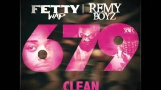 679   Fetty Wap ft  Remy Boyz Clean