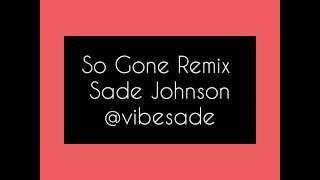 So gone challenge remix-  Sade Johnson