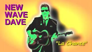 """La Chance"" -  NEW WAVE DAVE"