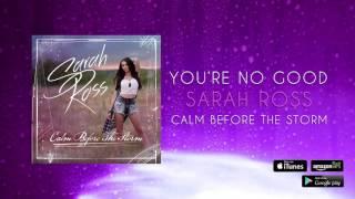 Sarah Ross - You're No Good