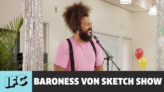 Birthday Song | Baroness von Sketch Show | IFC