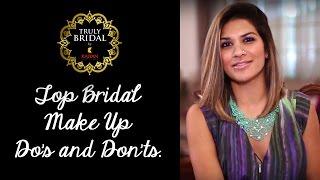 Bridal Beauty Guide| Top Bridal Makeup Do's And Don'ts