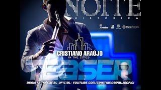 TEASER -  Cristiano Araújo - DVD  IN THE CITIES