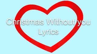 Christmas Without you Lyrics by Hello Christmas