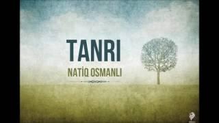 Natiq Osmanlı - Tanrı