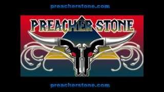 NEW Preacher Stone - DAY LATE