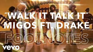 "Migos - ""Walk It Talk It"" Footnotes ft. Drake"