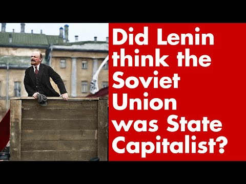 Did Lenin think the Soviet Union was State Capitalist?