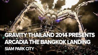 Gravity Thailand 2014 pres. Arcadia The Bangkok Landing