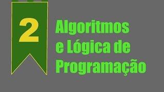 Algoritmos e Lógica de programação #2 - Conceito de algoritmos